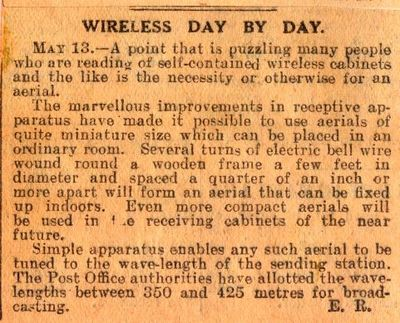 'Wireless Day By Day' column for 13th May 1922 - six months prior to the first BBC radio broadcast. An effective indoor aerial required the listener to construct a wooden frame several feet across.