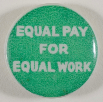 SMALL Equal Pay for Equal Work badge - Image courtesy of The Women's Library