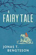 Jonas T Bengtsson, A Fairy Tale